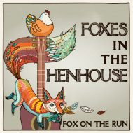 Foxes in the Henhouse, Fox on the Run Album