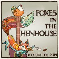 Foxes in the Henhouse, Fox on the Run Album